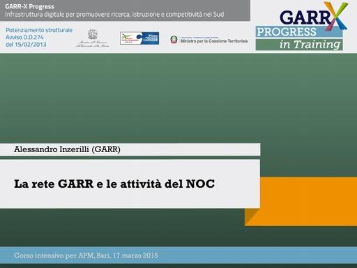 La Rete GARR e le attività del NOC - A.Inzerilli